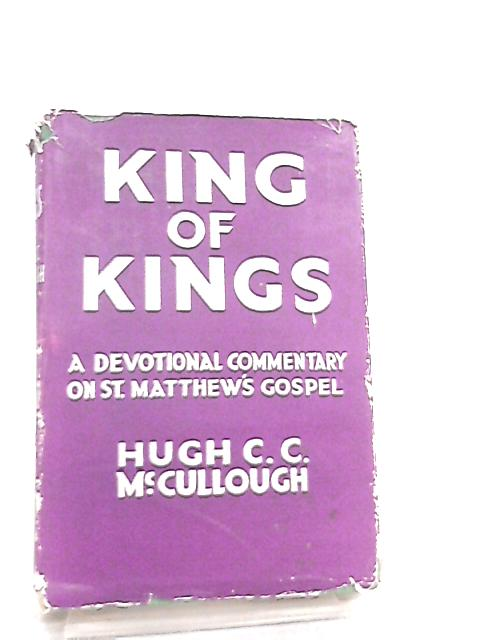 King of Kings by Hugh C. C. McCullough