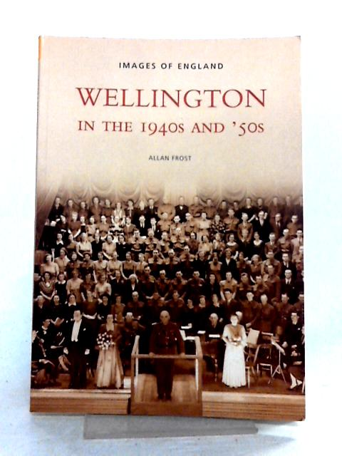 Wellington in the 1940s and 50s by Allan Frost