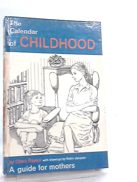 The Calendar of Childhood by Claire Rayner