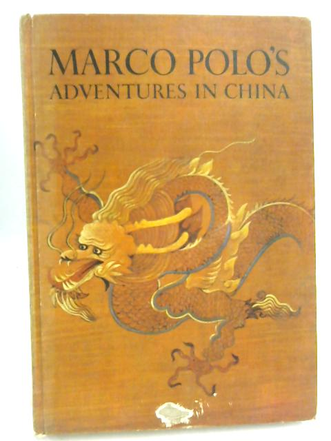 Marco Polo's Adventures in China by Milton Rugoff