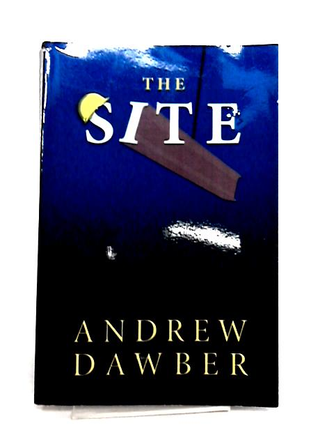 The Site By Andrew Dawber