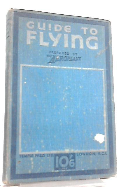Guide to Flying by S. E. Veale