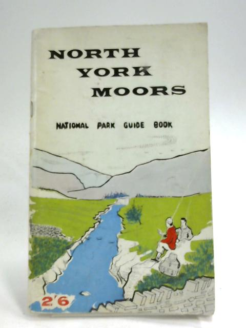 The North York Moors National Park Guide Book by A. J. Brown