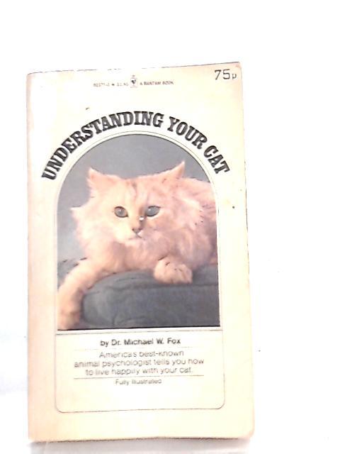 Understanding Your Cat by Michael W. Fox