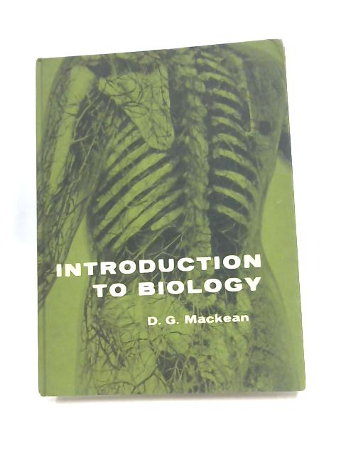 Introduction to Biology by D. G. Mackean