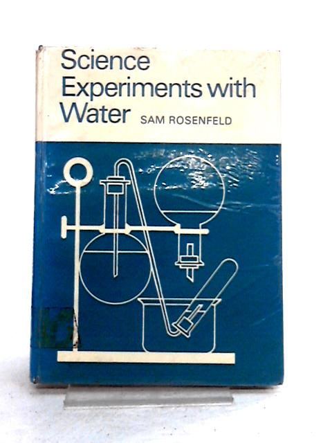 Science experiments with water by Rosenfeld, Sam