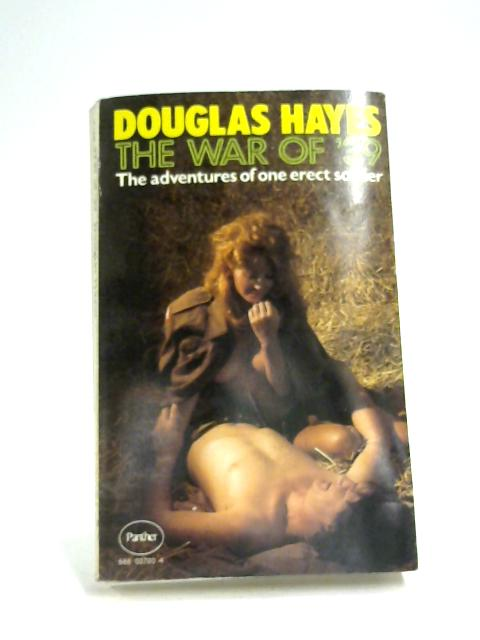 The War of '39: The Adventures of One Erect Soldier By Douglas Hayes