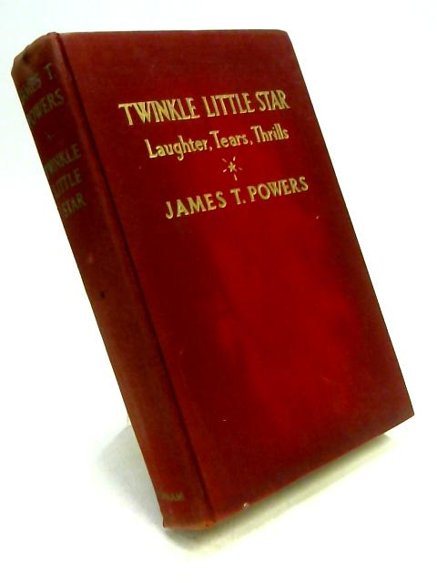 Twinkle Little Star: Sparkling Memories of Seventy Years by J.T. Powers