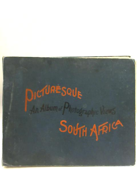 Picturesque South Africa: An Album of Two Hundred Choice Photographic Engravings by Anon
