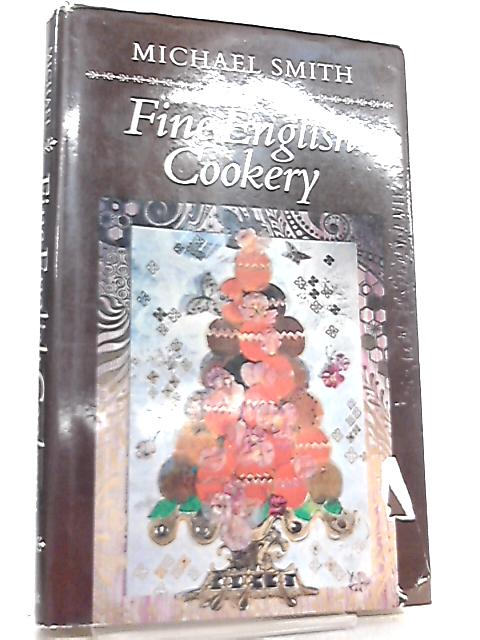 Fine English Cookery by Michael Smith