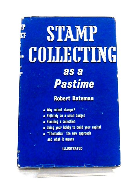 Stamp collecting as a pastime By Bateman, Robert