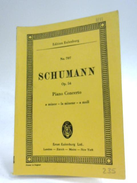 Piano Concerto Op. 54 In A Minor by Robert Schumann