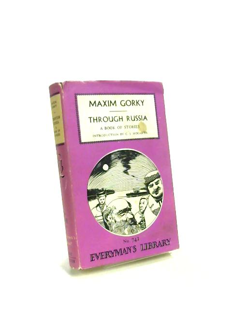 Through Russia: A Book of Stories. by Maxim Gorky
