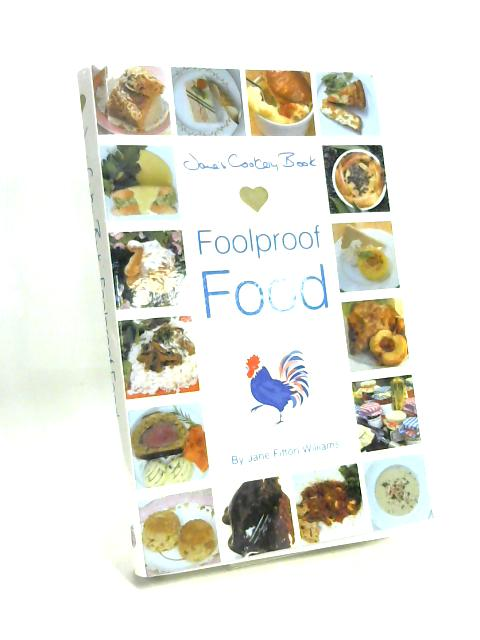 Jane's Cookery Book of Foolproof Food by Jane Fitton Williams