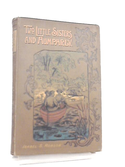 Two Little Sisters and Humphrey by Isabel Suart Robson