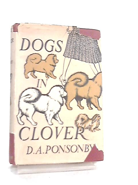 Dogs in Clover by D. A. Ponsonby