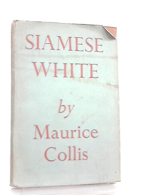 Siamese White by Maurice Collis