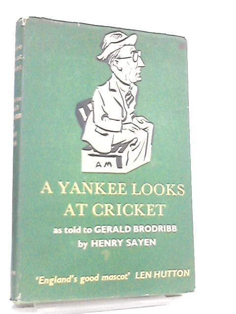 A Yankee Looks at Cricket by Henry Sayen