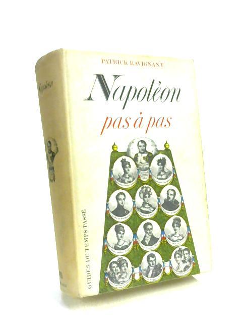 Napoleon pas a pas by Patrick Ravignant