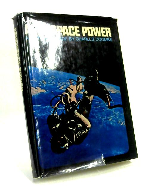 Aerospace Power Pictorial Guide By Charles Coombs