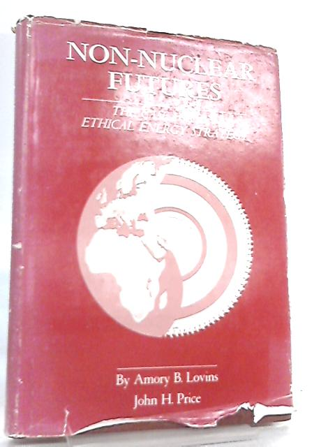 Non-Nuclear Futures by Amory B. Lovins & John H. Price