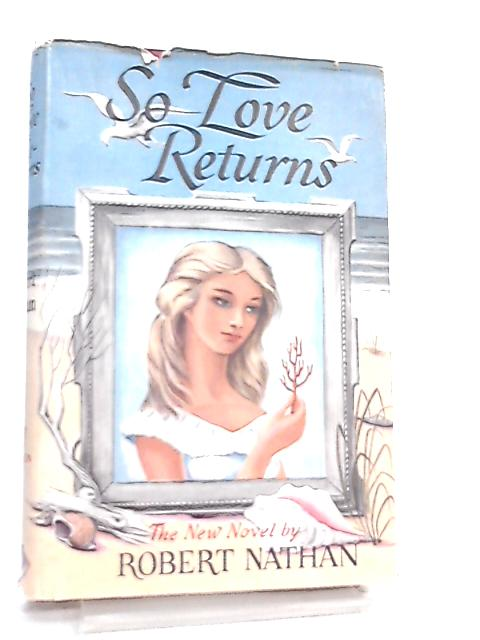 So Love Returns by Robert Nathan