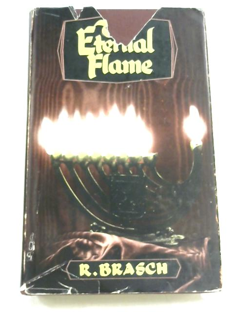 The Eternal Flame by R. Brasch