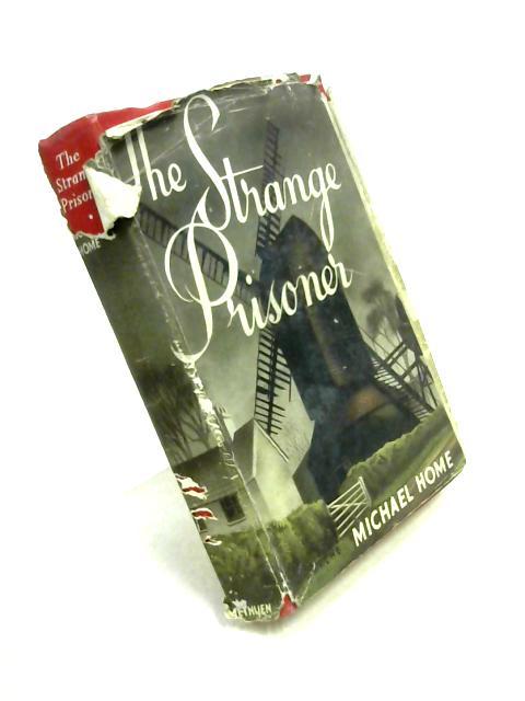 The Strange Prisoner by Michael Home