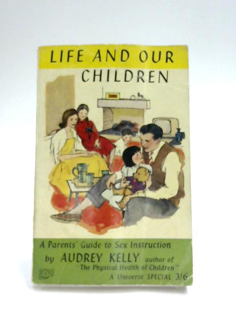 Life and Our Children By Audrey Kelly