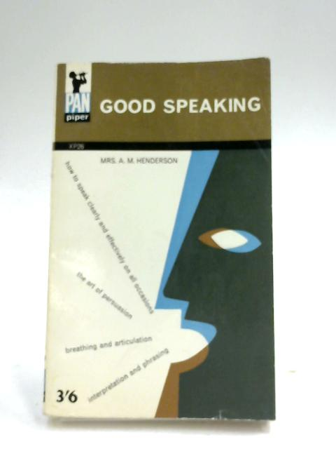 Good Speaking By A. M. Henderson