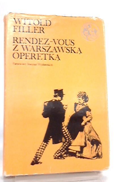 Rendez-Vous Z Warszawska Operetka by Witold Filler