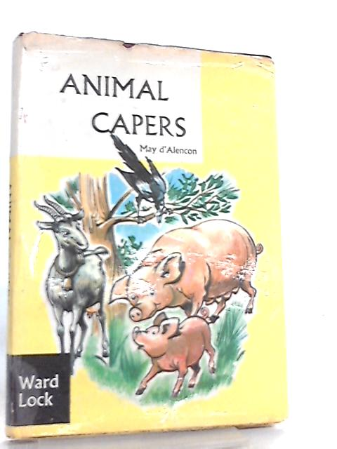 Animal Capers by May D' Alencon