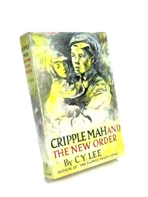 Cripple Mah and the New Order by C Y Lee