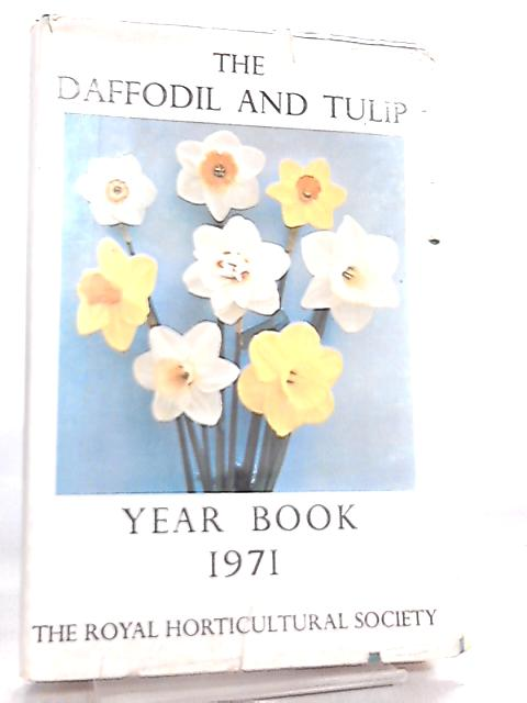 The Daffodil and Tulip Year Book No 36 1971 By Anon