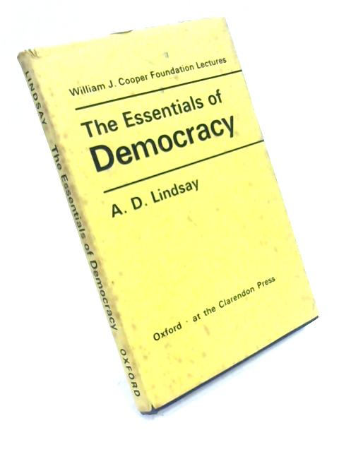 Essentials of Democracy By A.D. Lindsay