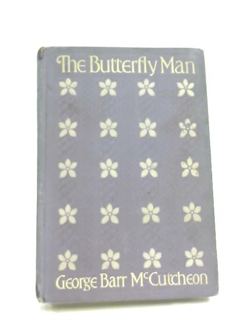 The Butterfly Man by George Barr McCutcheon