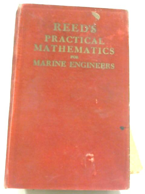 Reed's Practical Mathematics for Marine Engineers: First and Second Class by Herbert H. R. Daish
