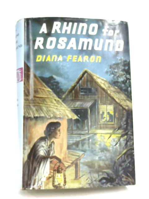 A Rhino For Rosamund by Diana Fearon