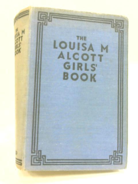 The Louisa M. Alcott Girls' Book by Lousia M. Alcott