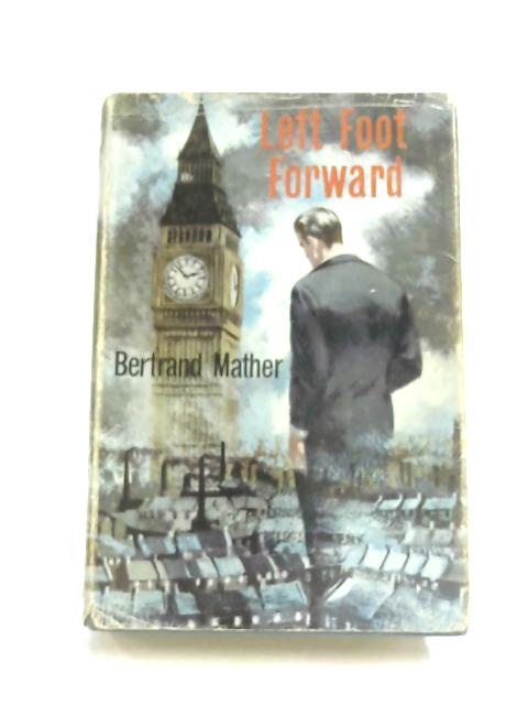 Left Foot Forward By Bertrand Mather
