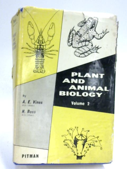 Plant and Animal Biology by A. E. Vines & N. Rees