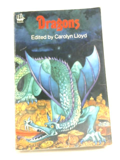 Dragons By Carolyn Lloyd (Editor)
