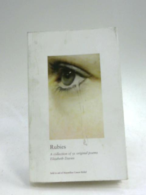 Rubies: A Collection of 51 Original Poems by Davies Elizabeth