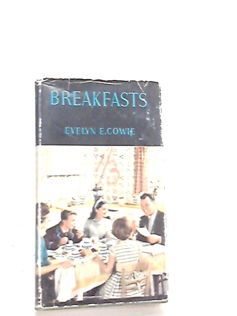 Breakfasts By Evelyn E. Cowie