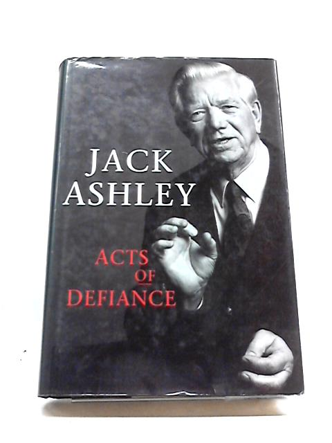 Acts of Defiance by Jack Ashley