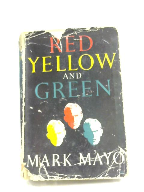 Red, Yellow and Green by Mark Mayo