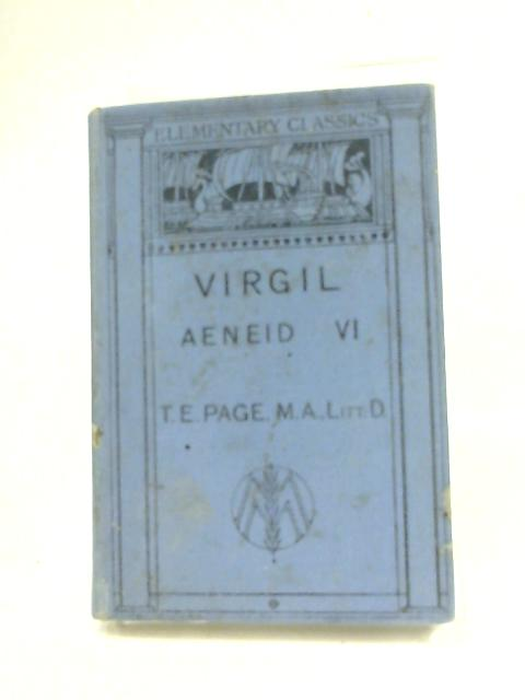 P. Vergili Maronis: Aeneidos, Liber VI By T. E. Page
