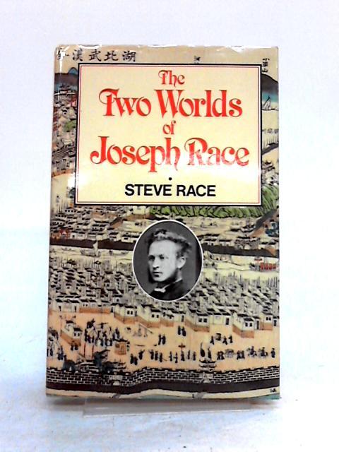 Two Worlds of Joseph Race by Steve Race