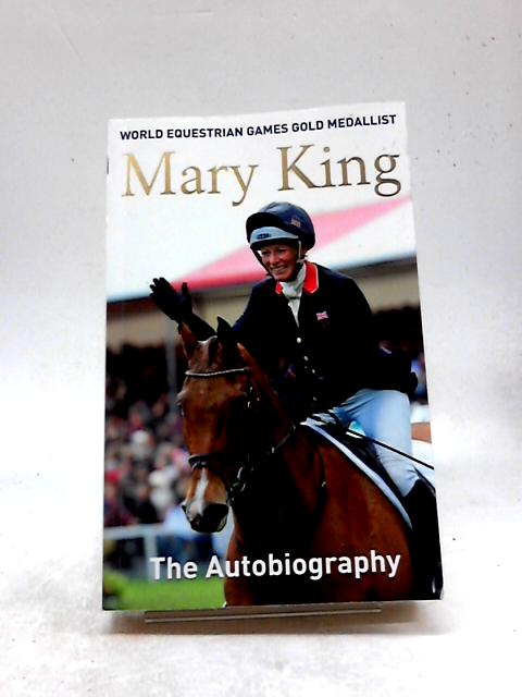 Mary King: The Autobiography by King, Mary