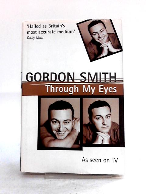 Through My Eyes by Gordon Smith